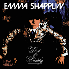 "EMMA SHAPPLIN: ""DUST OF A DANDY"""