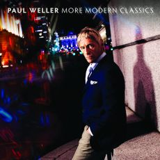 "PAUL WELLER: ""MORE MODERN CLASSICS"""